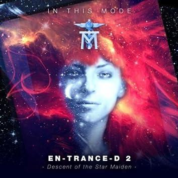 En-Trance-D 2: Descent of the Star Maiden