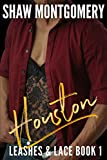 Houston (Leashes & Lace Book 1)