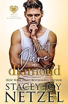 Don't Dare a Diamond (Must Love Diamonds Book 5) by [Stacey Joy Netzel]