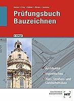 Pruefungsbuch Bauzeichnen: Architektur, Ingenieurbau, Tief-, Strassen- und Landschaftsbau