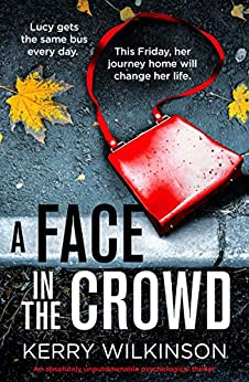 A Face in the Crowd: An absolutely unputdownable psychological thriller by [Kerry Wilkinson]