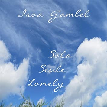 Sola Seule Lonely