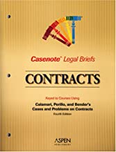 Casenote Legal Briefs: Contracts, Keyed to Calamari, Perillo, & Bender