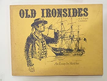 Paperback Old Ironsides, U.S. Frigate Constitution: An Essay in Sketches Book