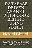 DATABASE DRIVEN ASP.NET WITH CODE BEHIND USING VB.NET: Powering the ASP using Microsoft.Jet.OLEDB.4.0