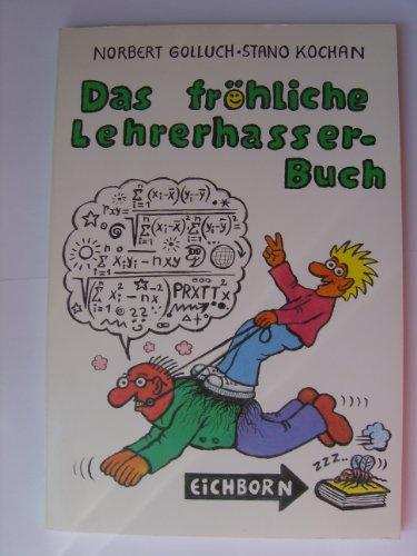 Das fröhliche Lehrerhasserbuch