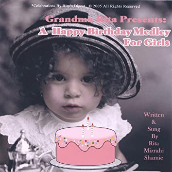 Grandma Rita Presents a Happy Birthday Medley for Girls. It's Got Everything Girls Love.