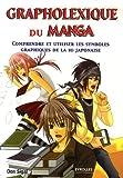 Grapholexique du Manga - Comprendre et utiliser les symboles graphiques de la BD japonaise