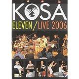 Kosa Eleven Live 2006 [DVD] [Import]