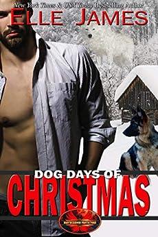 Dog Days of Christmas (Brotherhood Protectors Book 16) by [Elle James]