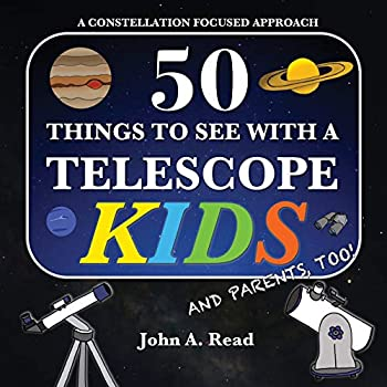 50 Things To See With A Telescope - Kids  A Constellation Focused Approach