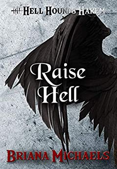 Raise Hell (Hell Hounds Harem Book 7) by [Briana Michaels]