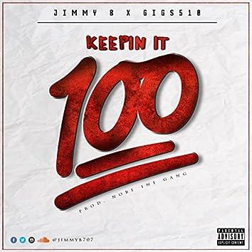 Keepin' it 100 (feat. Gigs510)