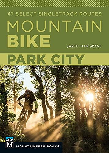 Mountain Bike: Park City: 47 Select Singletrack Routes (English Edition)