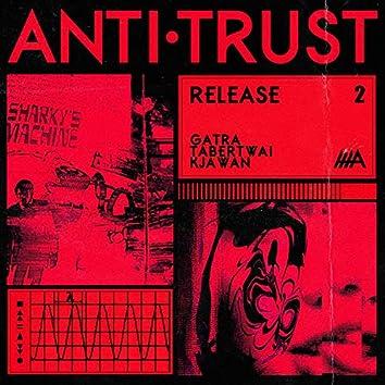 Anti.Trust Release 2