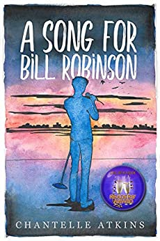 A Song For Bill Robinson: Book One in the Holds End Series by [Chantelle Atkins]