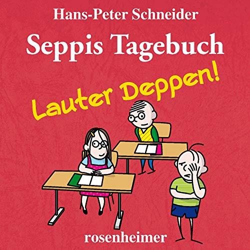 Seppis Tagebuch - Lauter Deppen! Titelbild