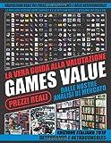 GAMES VALUE LA VERA GUIDA ALLA VALUTAZIONE: Solo prezzi reali dalle nostre analisi di mercato