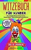 Witzebuch für Kinder ab 8 Jahren: Das lustigste Buch mit