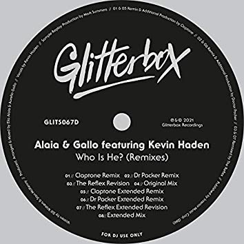 Who Is He? (feat. Kevin Haden) [Remixes]