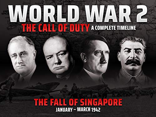 The Fall of Singapore (January - March 1942) - World War 2: The Call of Duty