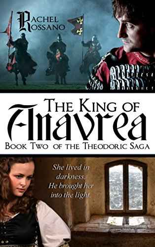 Book: The King of Anavrea (The Theodoric Saga Book 2) by Rachel Rossano