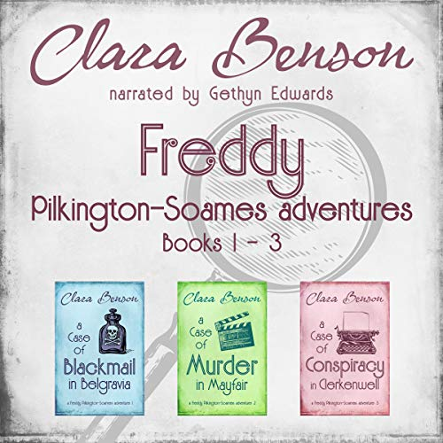 Freddy Pilkington-Soames Adventures: Books 1-3: A Case of Blackmail in Belgravia, A Case of Murder in Mayfair, A Case of Conspiracy in Clerkenwell Titelbild
