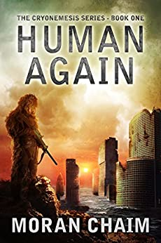 Human Again: A Dystopian Sci-Fi Novel (Cryonemesis Book 1) by [Moran Chaim, TR Perri]