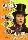 Charlie et la chocolaterie - Album d'autocollants - Editions Gallimard - 30/06/2005