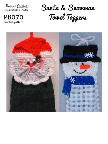 Crochet Pattern Santa & Snowman Towel Toppers PS070-R