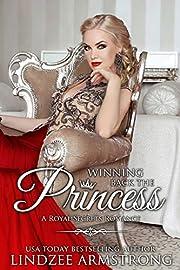 Winning Back the Princess (Lindzee's Royal Secrets Book 3)