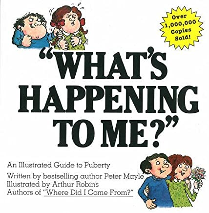 Whats Happening to Me? A Guide to Puberty by Peter Mayle(2000-08-01)