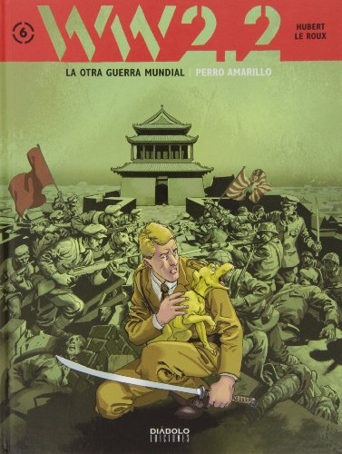 WW 2.2. La Otra Guerra Civil 06. Perro Amarillo (Ww2.2 Otra Guerra Mundial)