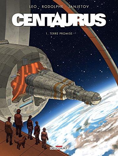 Centaurus T01: Terre promise
