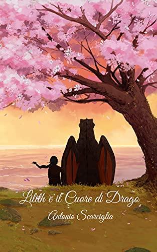Lilith e il Cuore di Drago
