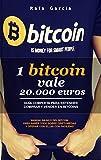 1 Bitcoin vale 20000 euros: Guía Completa para comprender, comprar y vender Bitcoins