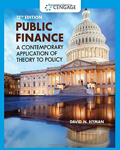Compare Textbook Prices for Public Finance: A Contemporary Application of Theory to Policy 12 Edition ISBN 9780357442159 by Hyman, David N