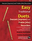 Easy Traditional Duets for Descant (Soprano) and Treble (Alto) Recorders: 28 traditional m...