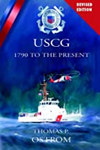 The United States Coast Guard: 1790 to the Present
