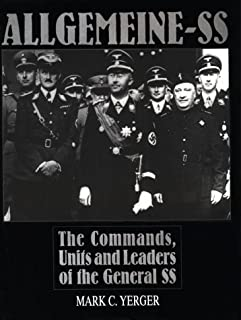 Allgemeine-SS: The Commands, Units and Leaders of the General SS (Schiffer Military History)