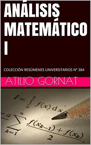 ANÁLISIS MATEMÁTICO I: COLECCIÓN RESÚMENES UNIVERSITARIOS Nº 384 (CIENCIAS EXACTAS Y NATURALES)