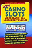 16x16 Casino Slots Word Search 300 Large Print Puzzles (LAS VEGAS FUN) (Volume 1)