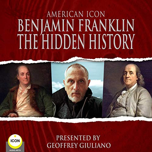 American Icon Benjamin Franklin the Hidden History cover art