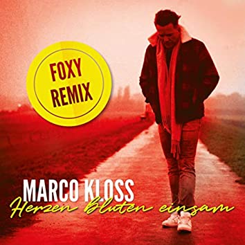 Herzen bluten einsam (Foxy Remix)