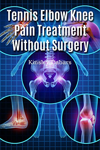 Tennis Elbow  Knee Pain Treatment  Without Surgery (English Edition)