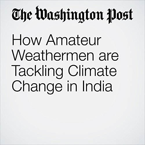 How Amateur Weathermen are Tackling Climate Change in India copertina