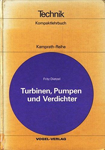Turbinen, Pumpen und Verdichter: Hydraulische und thermische Strömungsmaschinen (Kamprath-Reihe)