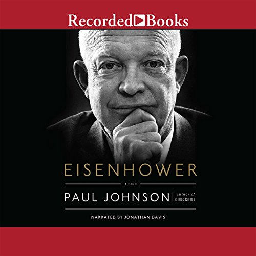 Eisenhower     A Life              By:                                                                                                                                 Paul Johnson                               Narrated by:                                                                                                                                 Jonathan Davis                      Length: 4 hrs and 15 mins     41 ratings     Overall 4.3