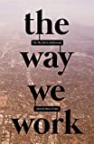 The Way We Work: On The Job in Hollywood - Bruce Ferber