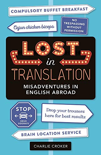 Lost in Translation: Misadventures in English Abroad [Lingua Inglese]